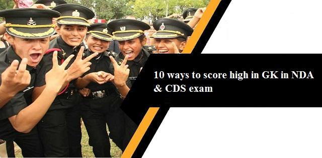 10 ways to score high in GK in NDA & CDS exams