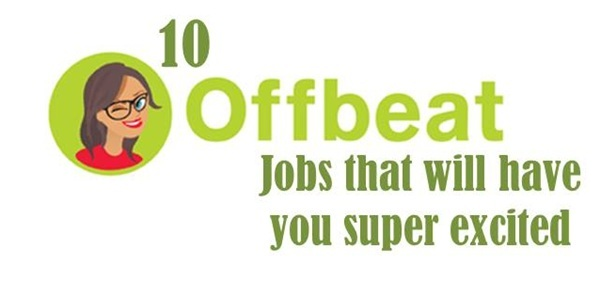 10 Off-beat jobs that will have you super-excited