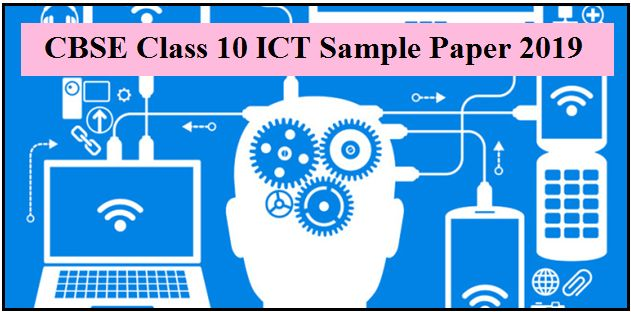 CBSE Class10 Information and Communication Technology Sample Paper 2019