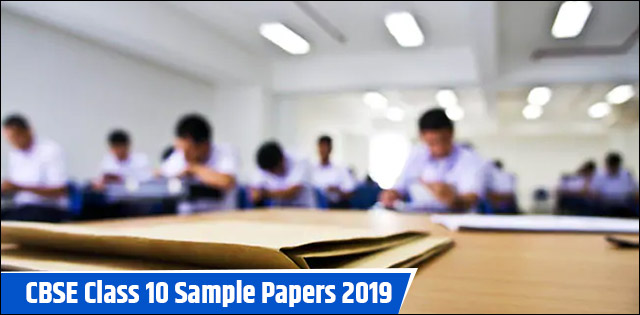 CBSE Class Sample Papers 2019 with Solutions| Download in PDF