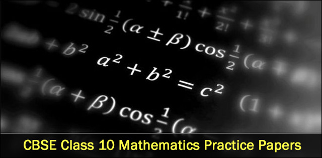 CBSE Class 10 Mathematics Practice Papers