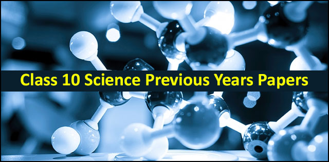 CBSE Previous Year Question Papers Class 10 Science with