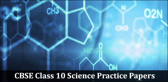 CBSE Class 10 Science Practice Papers
