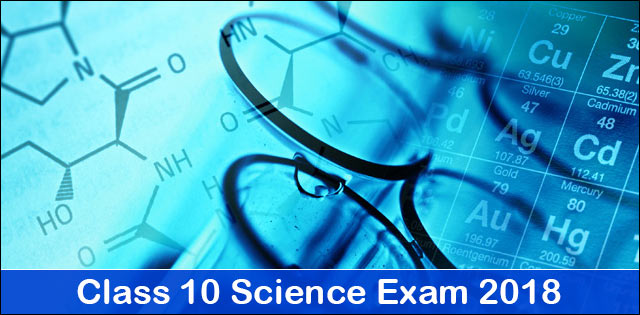 CBSE Class 10 Science Board Exam 2018: Preparation Material