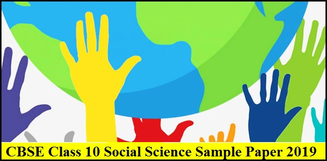 CBSE Class10 Social Science Sample Paper 2019