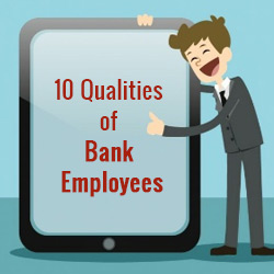 10 Great Qualities a PSU Bank Employee should possess