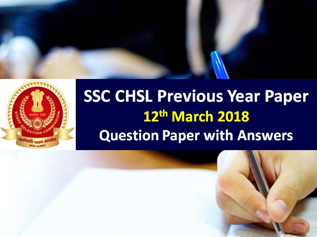 SSC CHSL Previous Year Paper 12th March 2018 with Answer Keys: