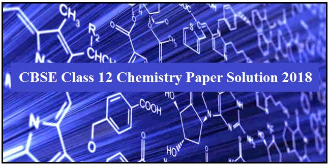 CBSE Class 12 Chemistry Paper Solution