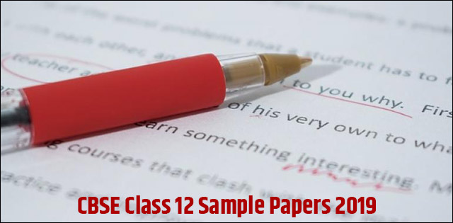 CBSE Class 12 Sample Papers 2019