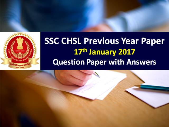SSC CHSL Previous Year Paper: 17th January 2017 Questions with Answer Keys