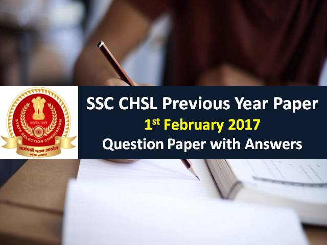 SSC CHSL Previous Year Paper: 1st February 2017 Questions with Answer Keys