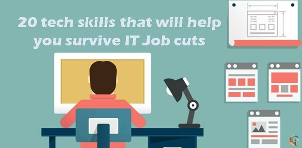 20 tech skills that will help you survive IT Job cuts