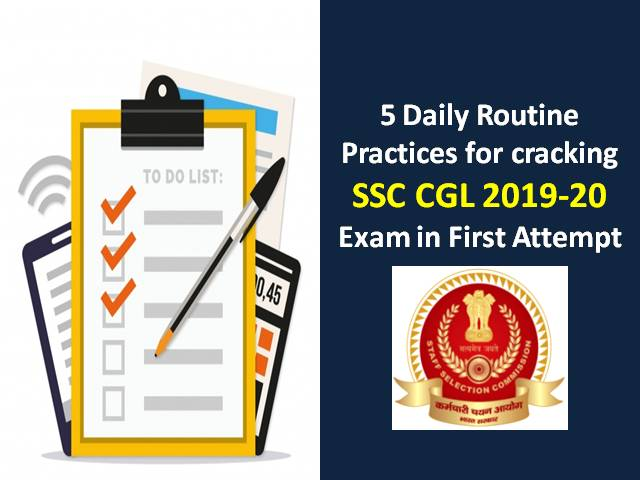 5 Daily Routine Practices for cracking SSC CGL 2019-20 Exam in first attempt