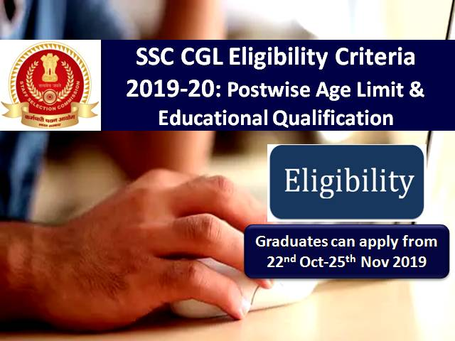 SSC CGL Eligibility Criteria 2019-20: Postwise Age Limit & Educational Qualification