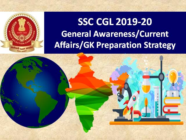 SSC CGL 2019-20 General Awareness (GA) & General Knowledge (GK) Preparation Strategy