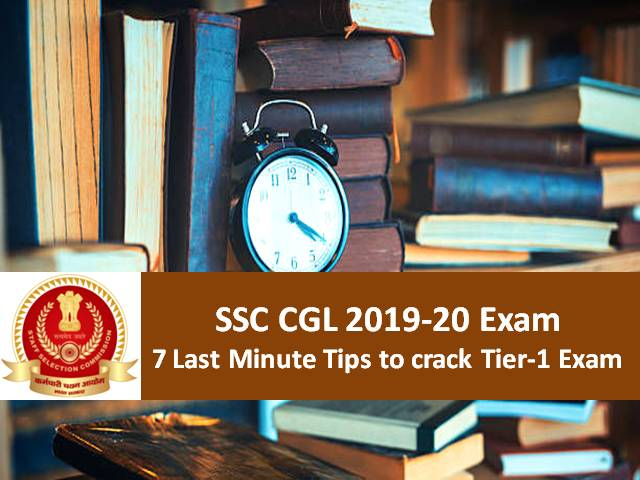 SSC CGL 2019-20 Exam: 7 Last Minute Tips to crack Tier-1 Exam