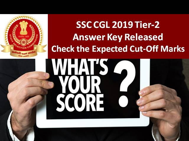 SSC CGL 2019 Tier-2 Answer Key Released: Check the Expected Cut-Off Marks