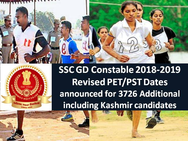 SSC GD Constable 2018-2019 Revised PET/PST Dates announced for 3726 Additional including Kashmir candidates