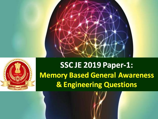 SSC JE 2019 Paper-1: Memory Based General Awareness & Engineering Questions