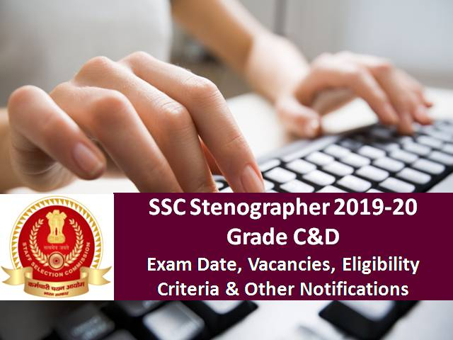 SSC Stenographer 2020 Grade C&D Exam Postponed due to COVID-19 Lockdown: Check Exam Date, Vacancies, Eligibility Notification