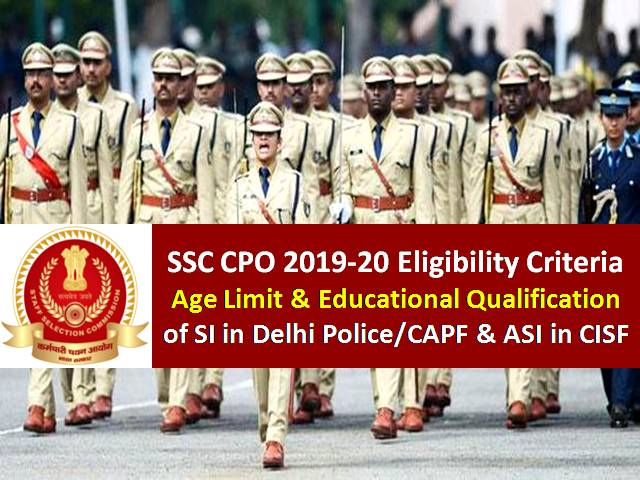 SSC CPO 2019-20 Eligibility Criteria: Age Limit & Educational Qualification