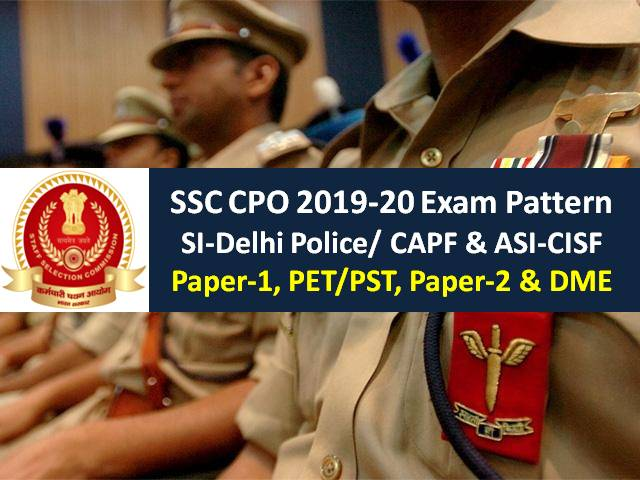 SSC CPO 2019-20 Detailed Exam Pattern