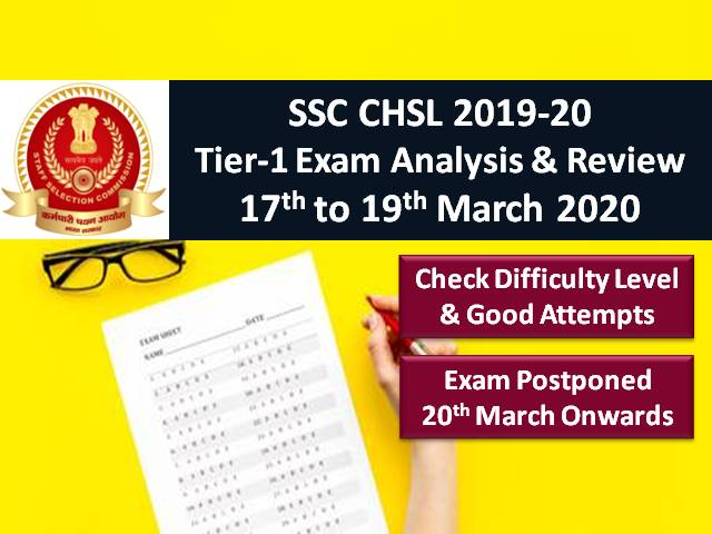 SSC CHSL 2020 Exam Postponed from 20 March: Check 19/18/17 March (All Shifts) Exam Analysis, Difficulty Level, Good Attempts