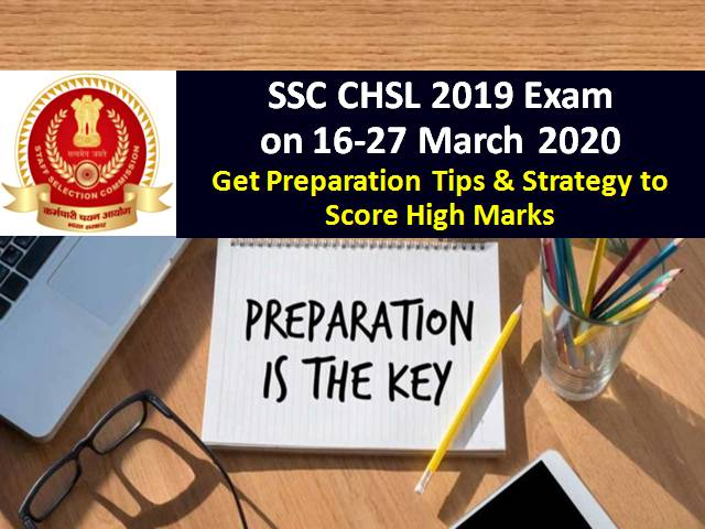 SSC CHSL 2019-20 Exam on 16-27 March 2020: Get Preparation Tips & Strategy to crack Tier-1