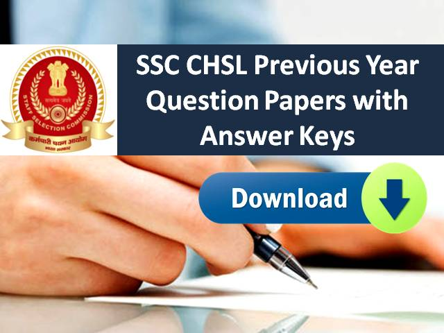 SSC CHSL Previous Year Papers PDF Download with Answer Keys & Solution: SSC CHSL 2020 Exam Postponed due to COVID-19 Lockdown