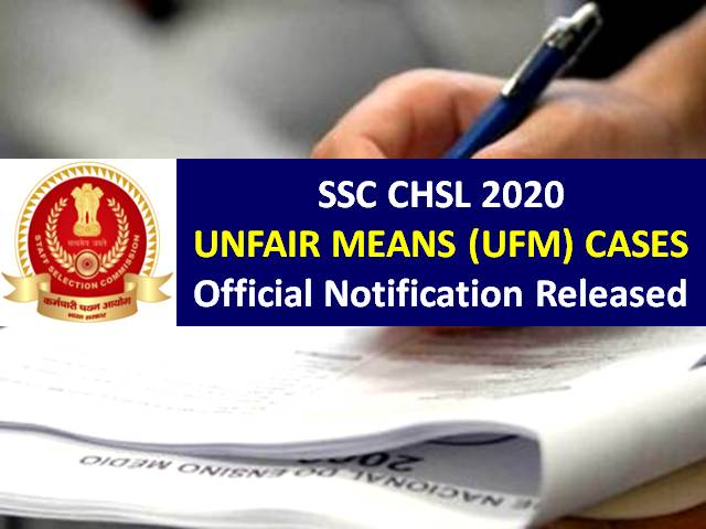 SSC CHSL UFM 2020 Official Update: Commission will set-up Committee to examine 4560 Unfair Means Rule (UFM) Cases