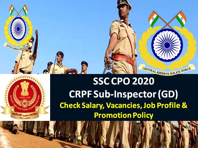 SSC CPO 2020 Sub-Inspector (SI) CRPF Recruitment: Check 1000+ Vacancies, Salary after 7th Pay Commission, Job Profile & Promotion Policy