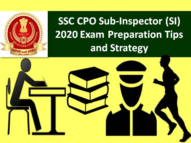 SSC CPO Sub-Inspector (SI) 2020 Exam from 23rd to 26th November 2020: Check Tier-1 Preparation Tips & Strategy to score high marks
