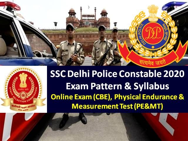 SSC Delhi Police Constable Executive Recruitment 2020 Exam Pattern & Syllabus: Exam from Nov 27 Onwards, Check CBE and Physical Endurance & Measurement Test (PE&MT) Details