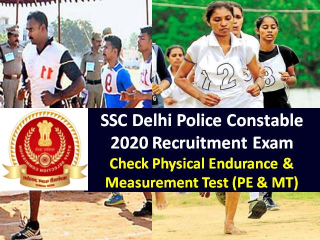 SSC Delhi Police Constable 2020 Recruitment Registration till 7th Sep: Check Physical Endurance & Measurement Test (PE&MT) Details for Male & Female Candidates Before Applying