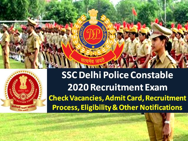 SSC Delhi Police Constable Recruitment 2020 Exam from 27th Nov Onwards: Check 5846 Vacancies, Admit Card, Recruitment Process, Eligibility, Syllabus & Other Notifications