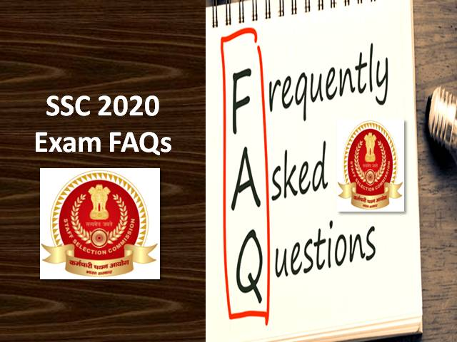 SSC 2020 Exam: Frequently Asked Questions (FAQs)
