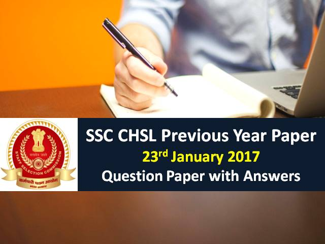 SSC CHSL Previous Year Paper: 23rd January 2017 Questions with Answer Keys