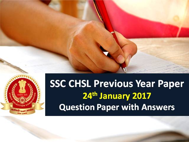 SSC CHSL Previous Year Paper: 24th January 2017 Questions with Answer Keys