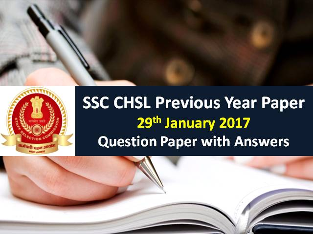 SSC CHSL Previous Year Paper: 29th January 2017 Questions with Answer Keys