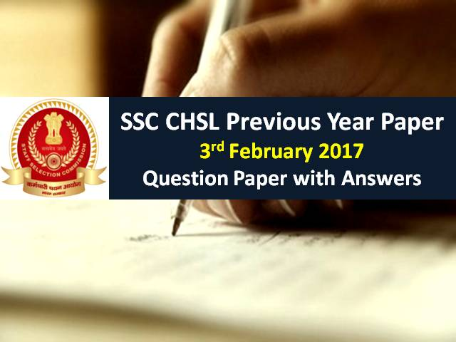 SSC CHSL Previous Year Paper 3rd February 2017 with Answer Keys