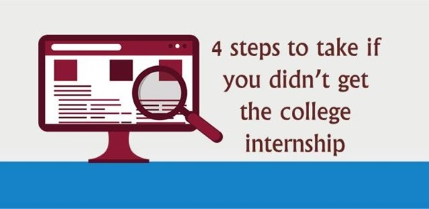 4 steps to take if you didn't get the college internship you wanted