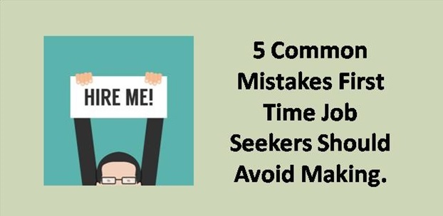 5 Common Mistakes First Time Job Seekers Should Avoid