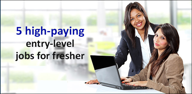 5 high-paying entry-level jobs for freshers