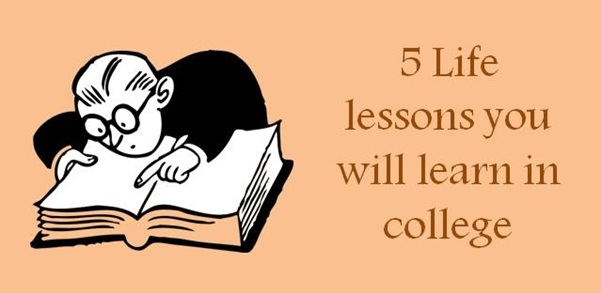 5 Life Lessons you will learn in College