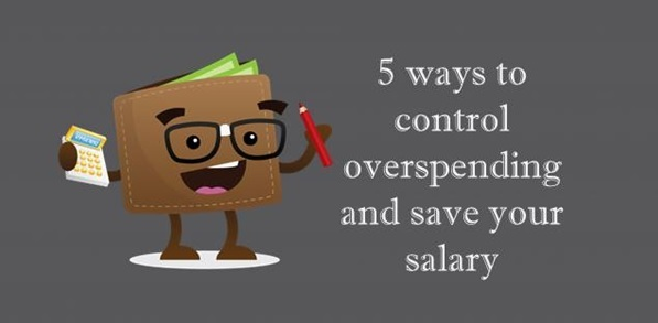 5 ways to control overspending and save salary