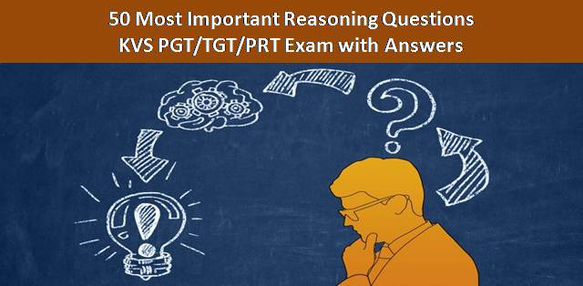 50 Most Important Reasoning Questions for KVS PGT/TGT/PRT Exam