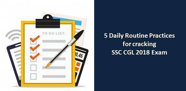 5 Daily Routine Practices for cracking SSC CGL 2018 Exam