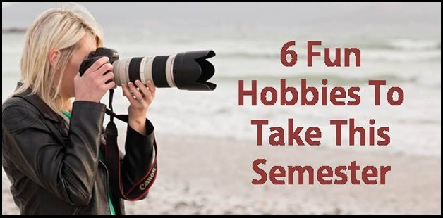 6 fun hobbies to take