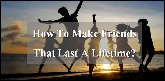 6 Secrets to make lifelong friends in college