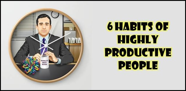 6 habits that highly productive employees possess